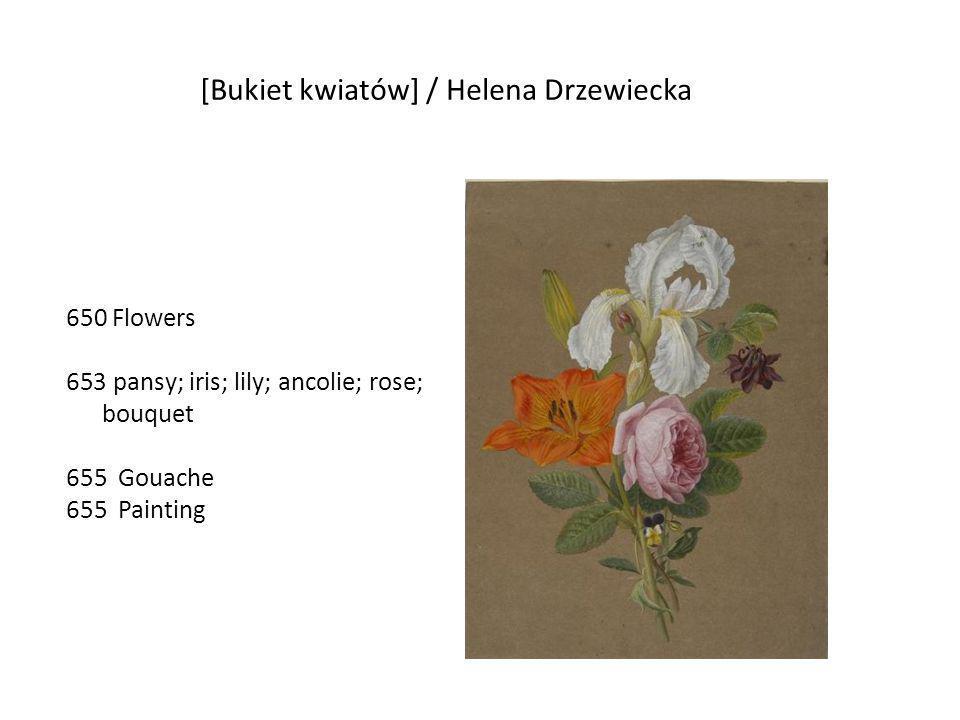 [Bukiet kwiatów] / Helena Drzewiecka